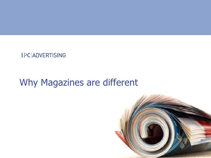 Why Magazines are different
