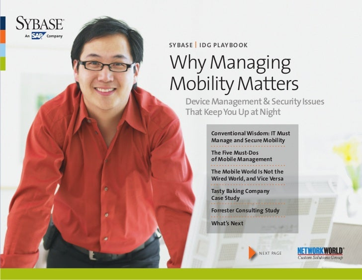 SybaSe | I DG PlaybookWhy ManagingMobility Matters	   Device	Management	&	Security	Issues			   That	Keep	You	Up	at	Night  ...