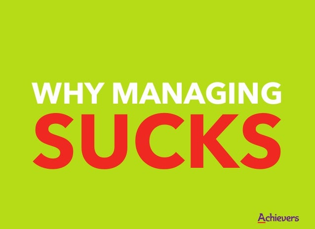 Why Managing Sucks and How to Fix It