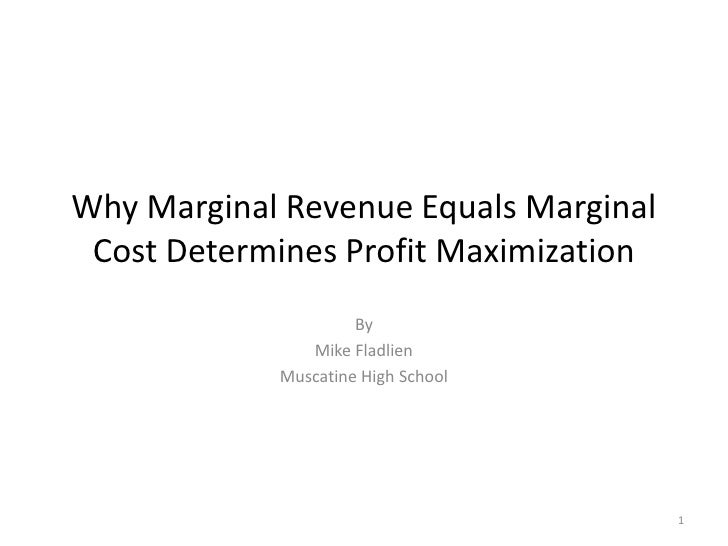 why are cost revenue profit The monopolist's profit maximizing level of output is found by equating its marginal revenue with its marginal cost, which is the same profit maximizing conditi.
