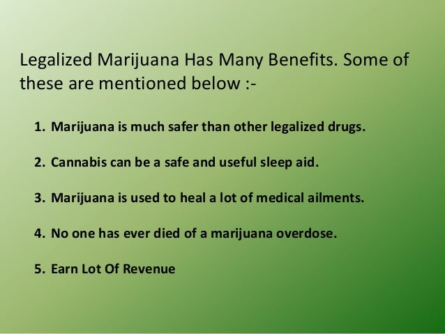 the reasons why we should consider legalizing marijuana Five economic reasons to consider legalizing weed  but there are a laundry list of economic reasons why legalization might make sense if we were to look at marijuana from a purely dollar-based.