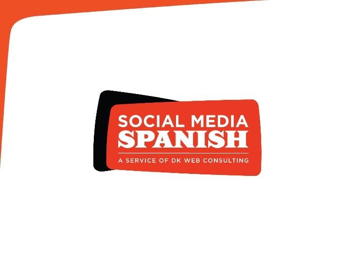 Why marketing to Hispanics with Social Media works: Social Media Spanish presentation April 6 2011