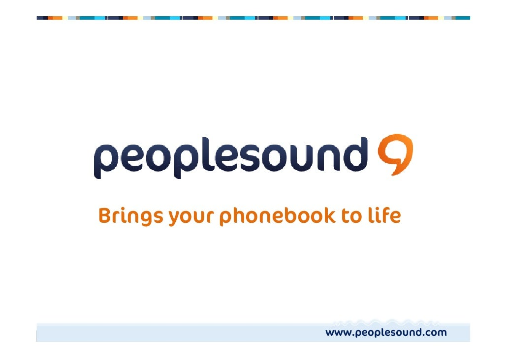 Brings your phonebook to life                          www.peoplesound.com