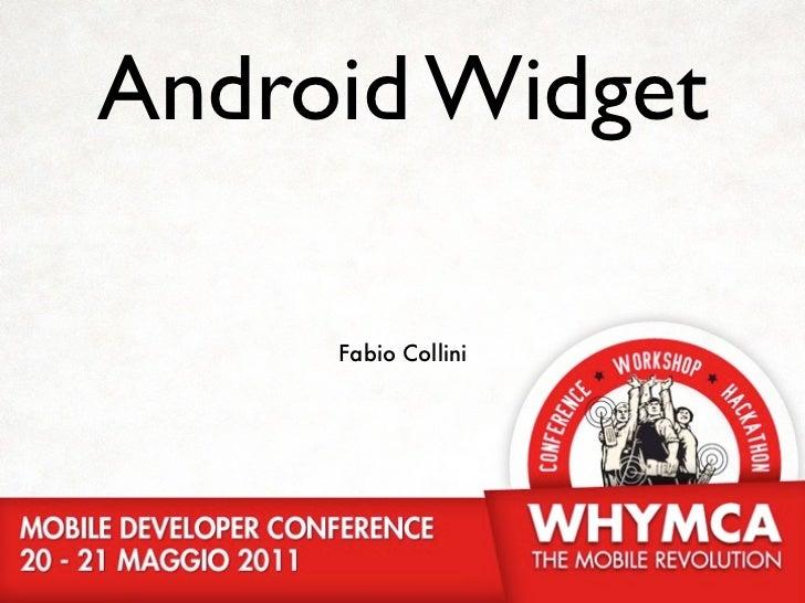 Android Widget @ whymca 2011