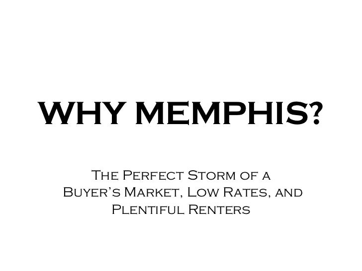 WHY MEMPHIS? The Perfect Storm of a Buyer's Market, Low Rates, and Plentiful Renters