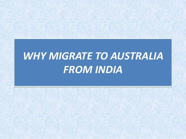 WHY MIGRATE TO AUSTRALIA FROM INDIA