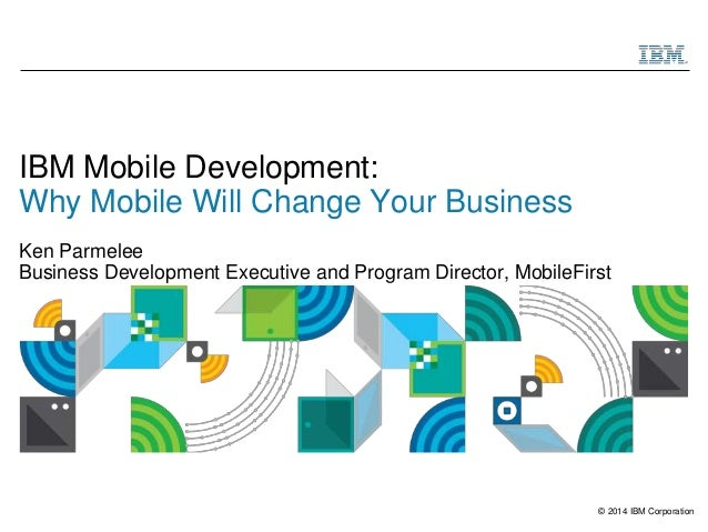 Why Mobile will Change your Business - Parmelee