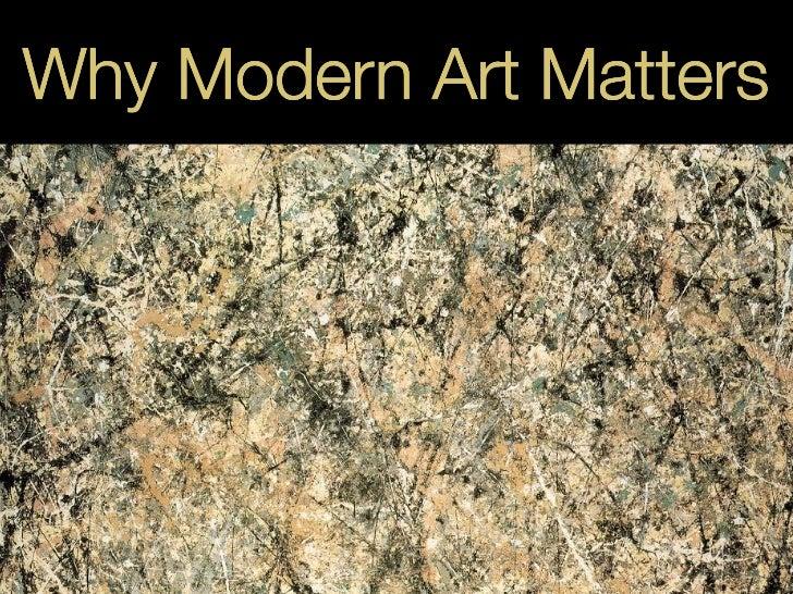 Why Modern Art Matters