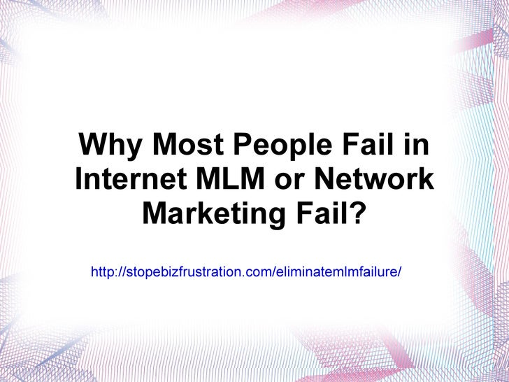 Why Most People Fail in Internet MLM or Network Marketing?