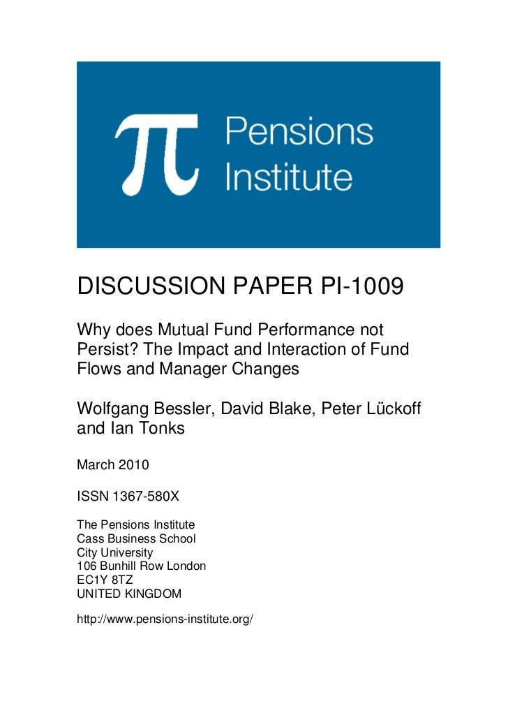 DISCUSSION PAPER PI-1009Why does Mutual Fund Performance notPersist? The Impact and Interaction of FundFlows and Manager C...