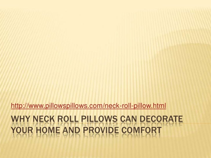 Why Neck Roll Pillows Can Decorate Your Home