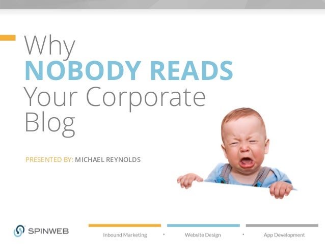 Why Nobody Reads Your Corporate Blog