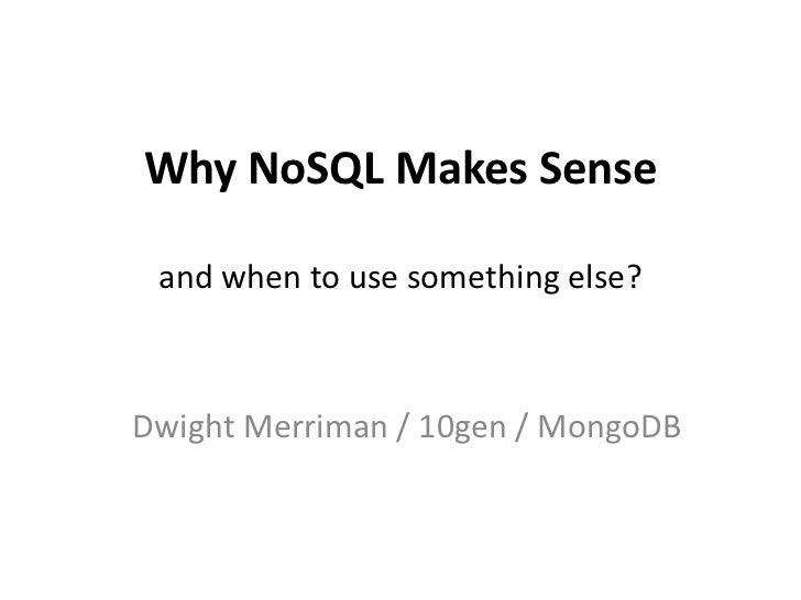 Why NoSQL Makes Sense