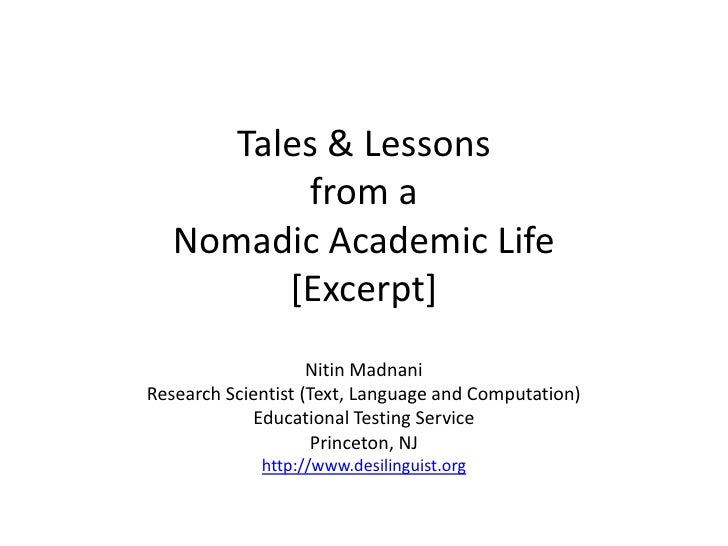 Tales & Lessons from a Nomadic Academic Life[Excerpt]<br />NitinMadnani<br />Research Scientist (Text, Language and Comput...