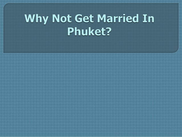 Why Not Get Married in Phuket?