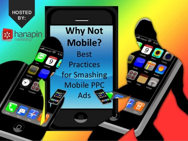 #thinkppc How to Recover from the Holidays Faster Than Your Competition HOSTED BY: Why Not Mobile? Best Practices for Smas...