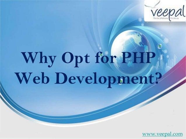 Why Opt for PHPWeb Development?www.veepal.com
