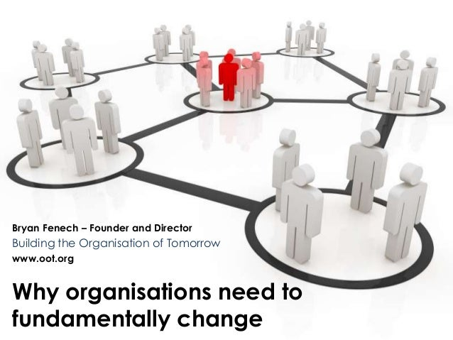 Why organisations need to fundamentally change - oot.org lecture series 1