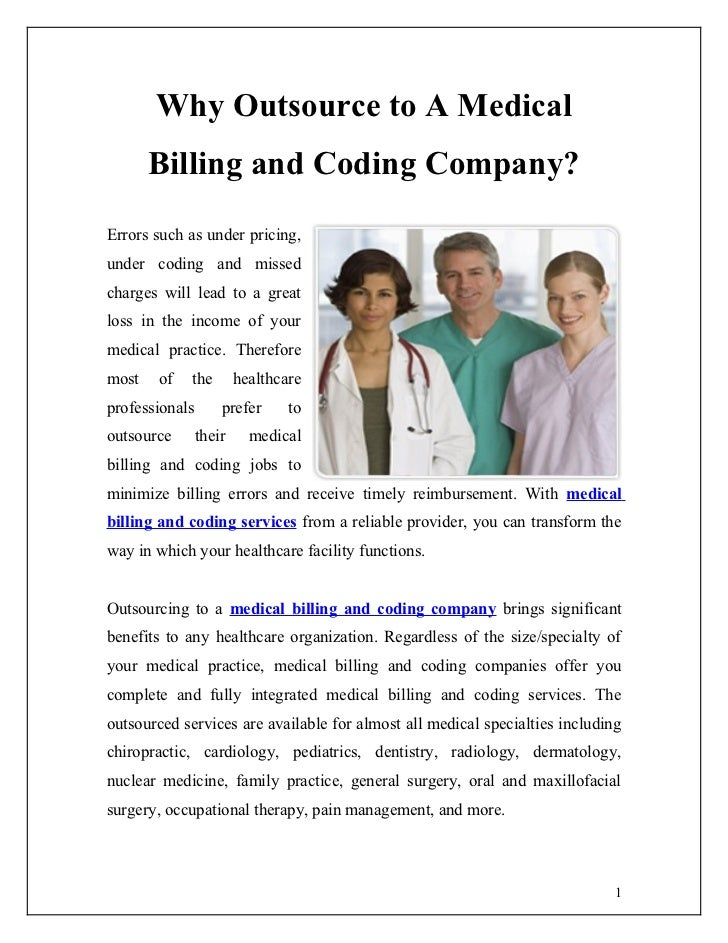 Why Outsource to A Medical       Billing and Coding Company?Errors such as under pricing,under coding and missedcharges wi...