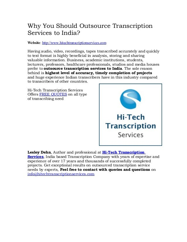Why You Should Outsource TranscriptionServices to India?Website: http://www.hitechtranscriptionservices.comHaving audio, v...