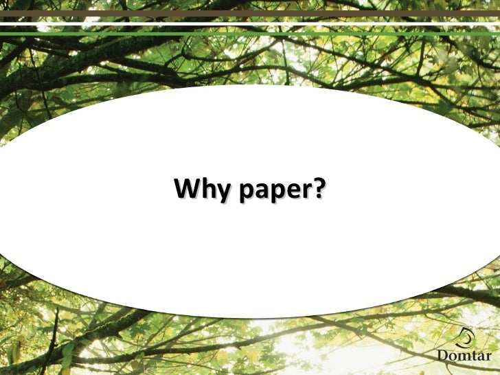 Why paper?