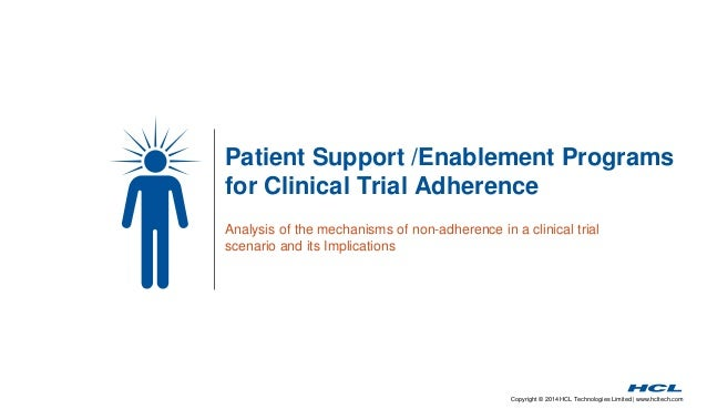 Patient Support /Enablement Programs  for Clinical Trial Adherence  Analysis of the mechanisms of non-adherence in a clini...
