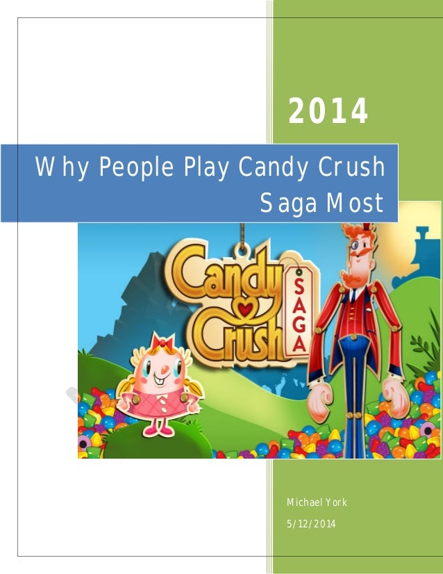 2014 Michael York 5/12/2014 Why People Play Candy Crush Saga Most