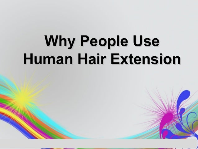 Why People UseHuman Hair Extension
