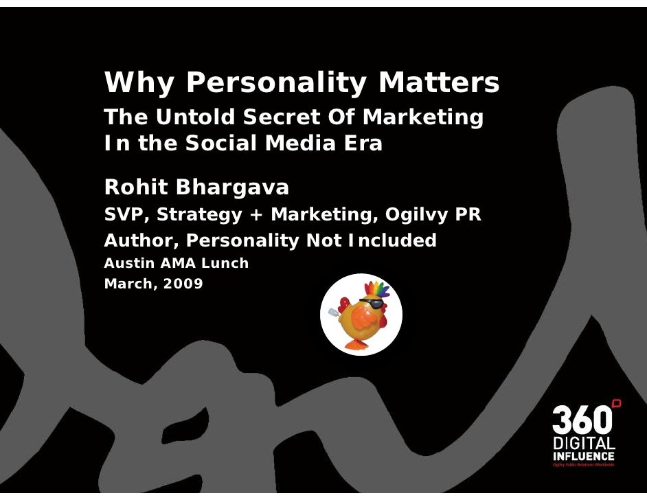 Why Personality Matters The Untold Secret Of Marketing In the Social Media Era  Rohit Bhargava SVP, Strategy + Marketing, ...