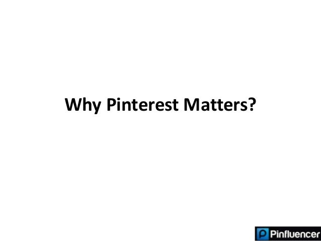 Why pinterest matters?