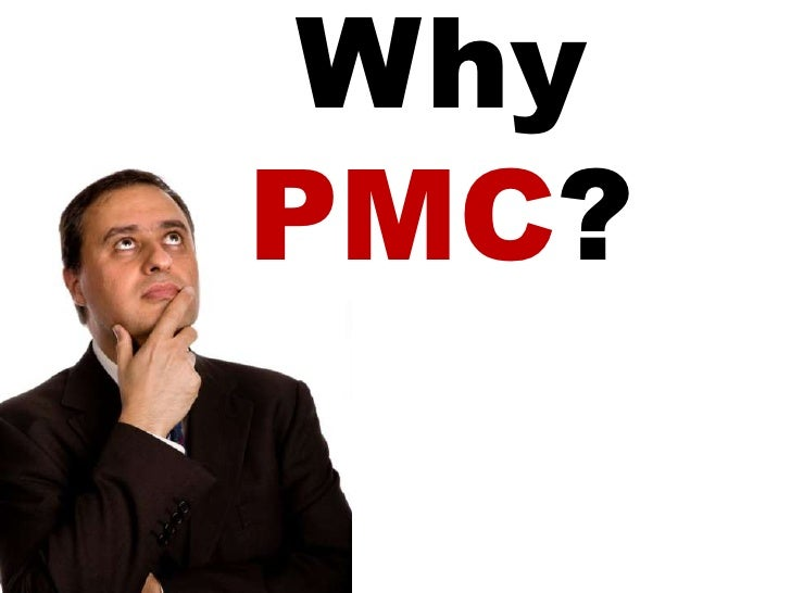 Why PMC?<br />