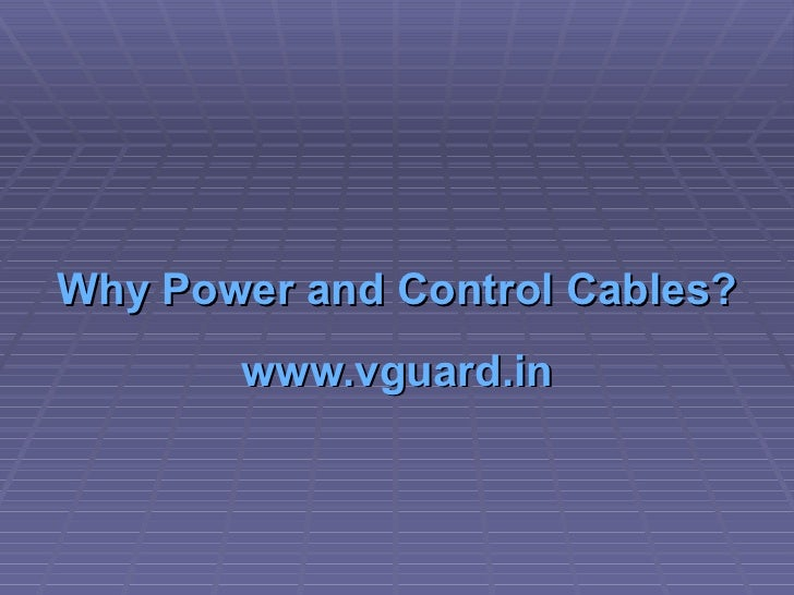 Why Power and Control Cables? www.vguard.in