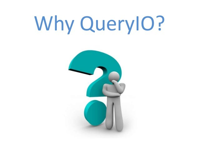 Why QueryIO