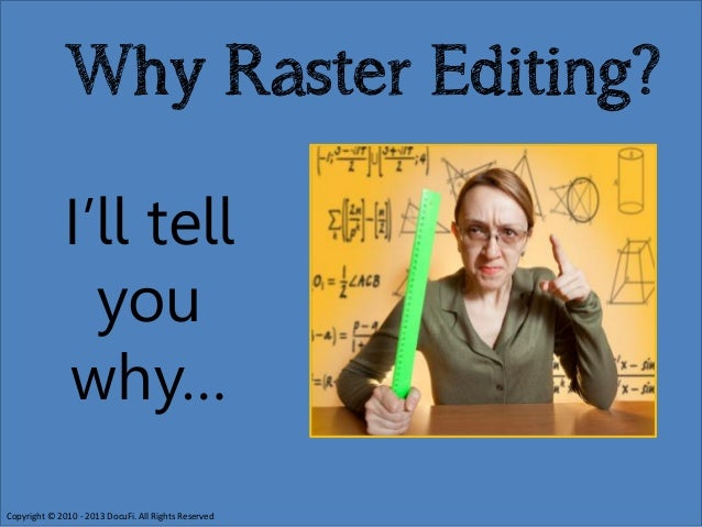 Why and When Should You Edit Raster Drawings?