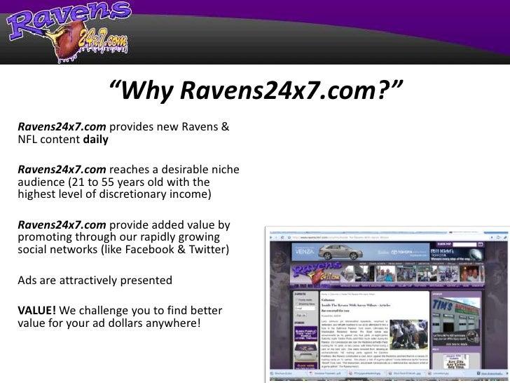 """Why Ravens24x7.com?""<br />Ravens24x7.com provides new Ravens & NFL content daily<br />Ravens24x7.com reaches a desirable ..."