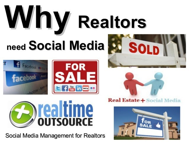 Social Media Management for RealtorsSocial Media Management for Realtors WhyWhy RealtorsRealtors needneed Social MediaSoci...