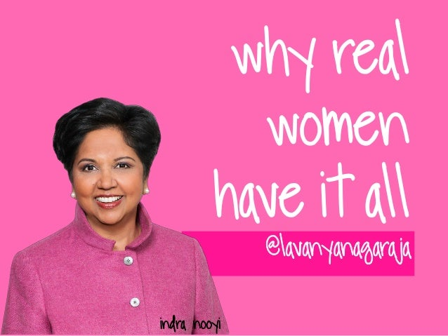 why real women have it all @lavanyanagaraja Indra nooyi