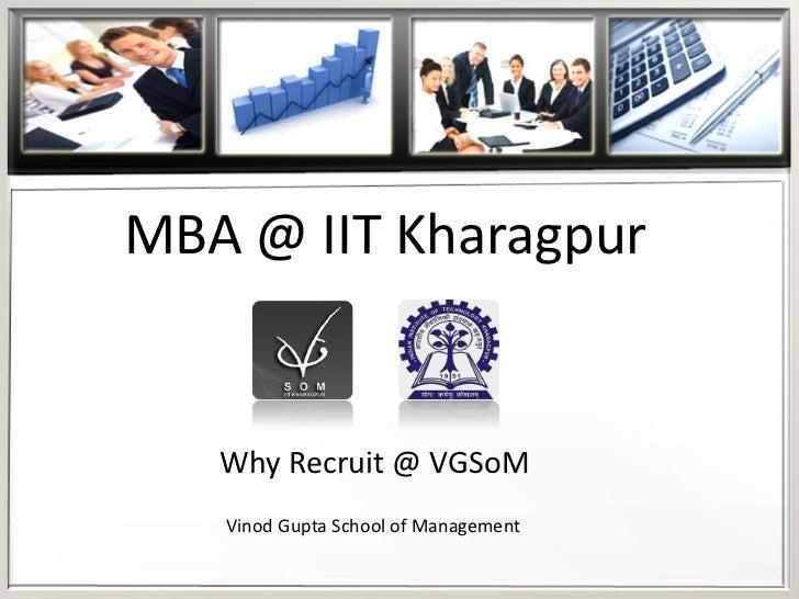 MBA @ IIT Kharagpur   Why Recruit @ VGSoM   Vinod Gupta School of Management
