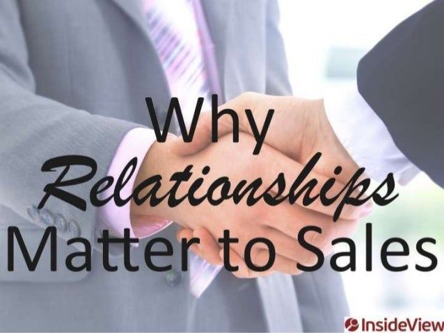 Why relationships matter to sales