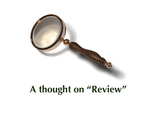 """A thought on """"Review"""""""