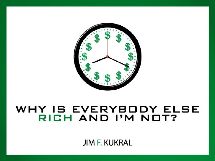 Why Is Everybody Else Rich & I'm Not?
