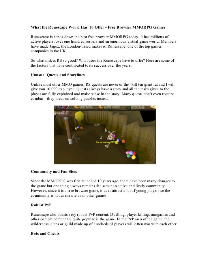 What the Runescape World Has To Offer - Free Browser MMORPG GamesRunescape is hands down the best free browser MMORPG toda...