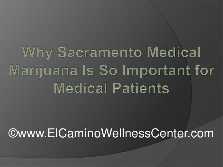 Why Sacramento Medical Marijuana is So Important for Medical Patients