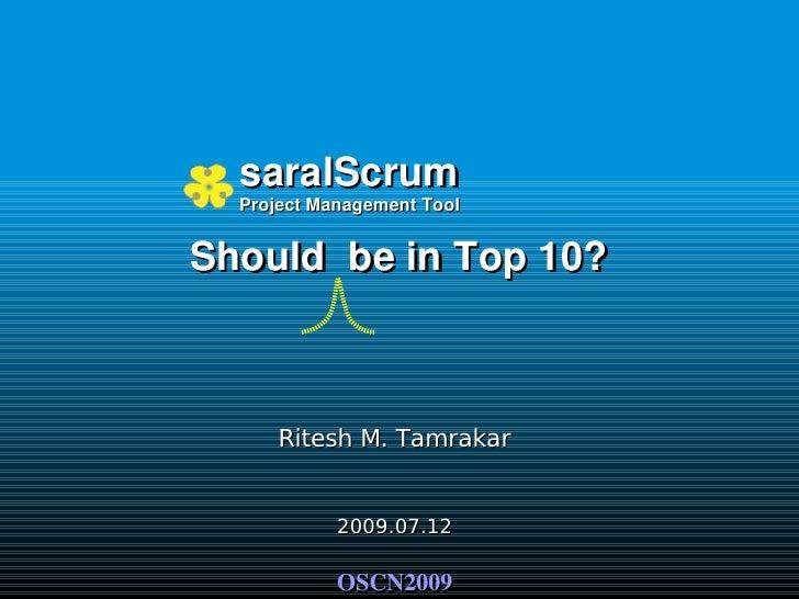 saralScrum   ProjectManagementTool   ShouldbeinTop10?          Ritesh M. Tamrakar               2009.07.12       ...