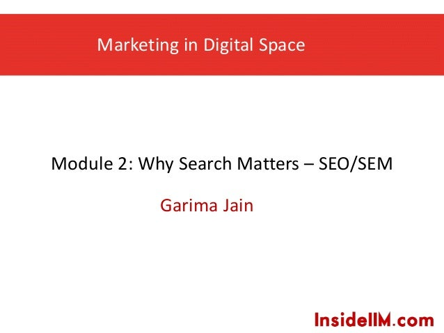 Why Search Matters - Module 2 - Marketing in the Digital Space - Garima Jain on InsideIIM.com