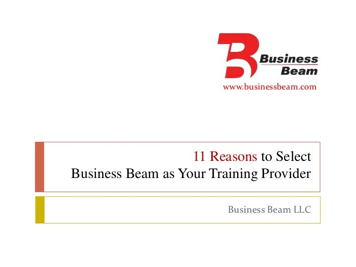 www.businessbeam.com                   11 Reasons to SelectBusiness Beam as Your Training Provider                        ...