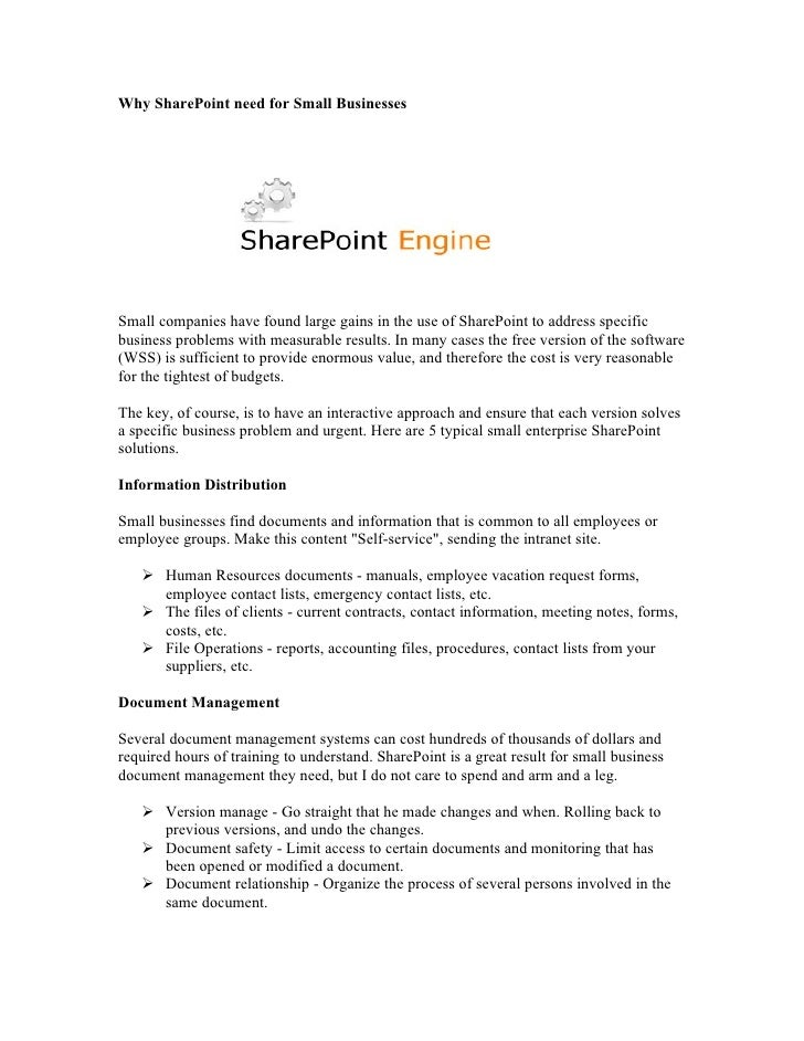 Why SharePoint need for Small Businesses     Small companies have found large gains in the use of SharePoint to address sp...
