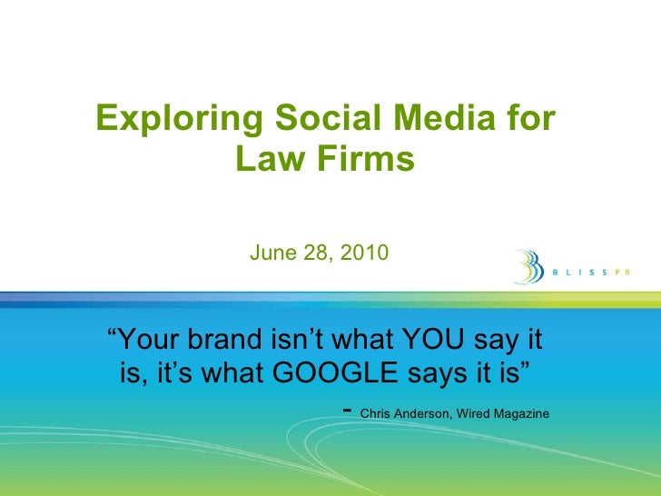 "Exploring Social Media for  Law Firms  "" Your brand isn't what YOU say it is, it's what GOOGLE says it is"" -  Chris Anders..."