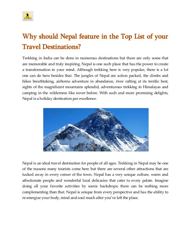 Why should Nepal feature in the Top List of your Travel Destinations? Trekking in India can be done in numerous destinatio...