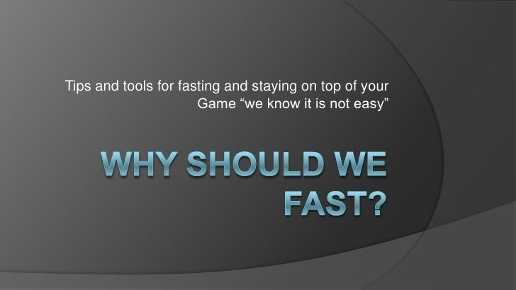 Why Should We  Fast